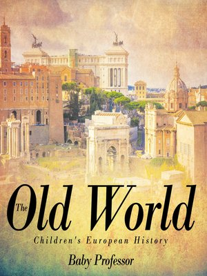 cover image of The Old World--Children's European History