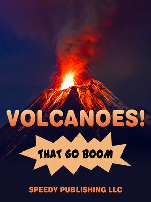 cover image of Volcanoes! That Go Boom