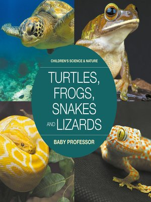 cover image of Turtles, Frogs, Snakes and Lizards--Children's Science & Nature