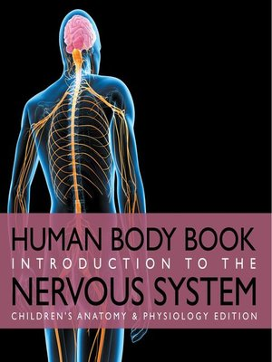 cover image of Human Body Book--Introduction to the Nervous System--Children's Anatomy & Physiology Edition