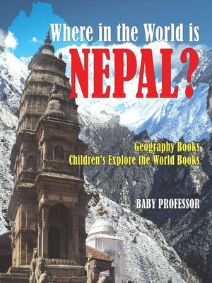cover image of Where in the World is Nepal? Geography Books--Children's Explore the World Books