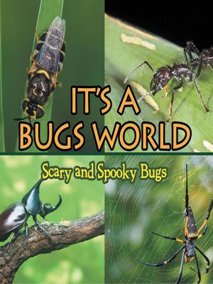 cover image of Its a Bugs World - Scary and Spooky Bugs