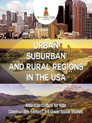 cover image of Urban, Suburban and Rural Regions in the USA--American Culture for Kids--Communities Edition--3rd Grade Social Studies