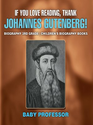 cover image of If You Love Reading, Thank Johannes Gutenberg! Biography 3rd Grade--Children's Biography Books