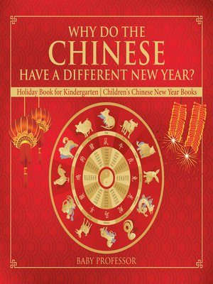 cover image of Why Do the Chinese Have a Different New Year? Holiday Book for Kindergarten--Children's Chinese New Year Books