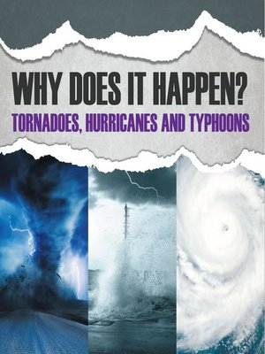 cover image of Why Does It Happen? - Tornadoes, Hurricanes and Typhoons