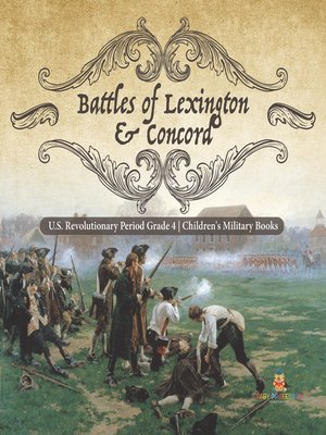cover image of Battles of Lexington & Concord--U.S. Revolutionary Period Grade 4--Children's Military Books