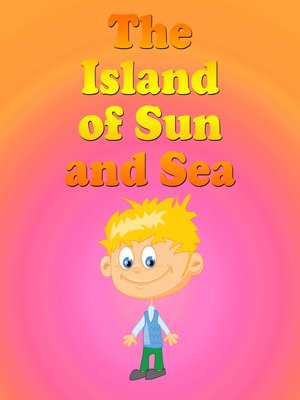cover image of The Island of the Sun and Sea
