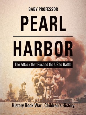 cover image of Pearl Harbor: The Attack that Pushed the US to Battle