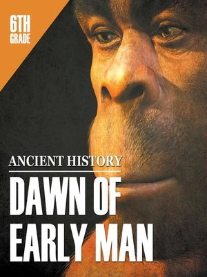 cover image of 6th Grade Ancient History - Dawn of Early Man