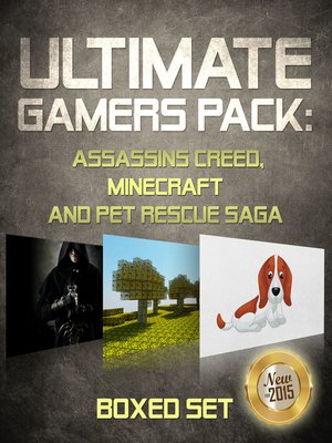cover image of Ultimate Gamers Pack Assassins Creed, Minecraft and Pet Rescue Saga