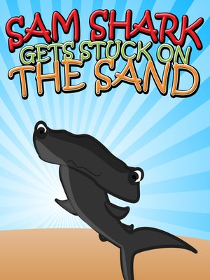 cover image of Sam Shark Gets Stuck on the Sand