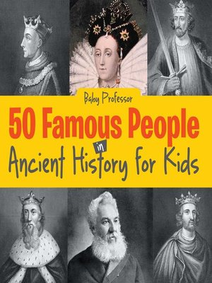 cover image of 50 Famous People in Ancient History for Kids