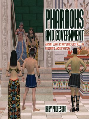 cover image of Pharaohs and Government --Ancient Egypt History Books Best Sellers--Children's Ancient History
