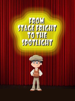 cover image of From Stage Fright to the Spotlight