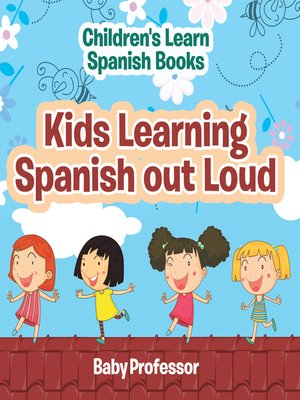 cover image of Kids Learning Spanish out Loud--Children's Learn Spanish Books