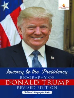 cover image of Journey to the Presidency--Biography of Donald Trump Revised Edition--Children's Biography Books