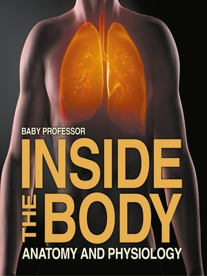 cover image of Inside the Body--Anatomy and Physiology