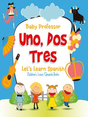 cover image of Uno, Dos, Tres--Let's Learn Spanish--Children's Learn Spanish Books