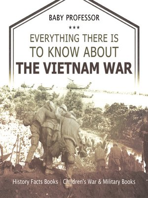 cover image of Everything There Is to Know about the Vietnam War