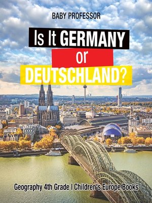cover image of Is It Germany or Deutschland? Geography 4th Grade--Children's Europe Books