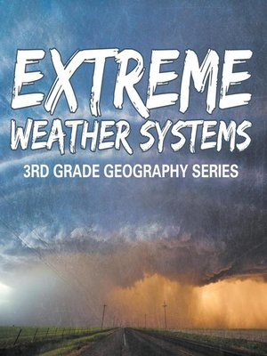 cover image of Extreme Weather Systems --3rd Grade Geography Series