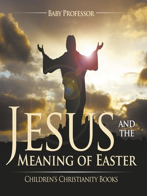 cover image of Jesus and the Meaning of Easter--Children's Christianity Books