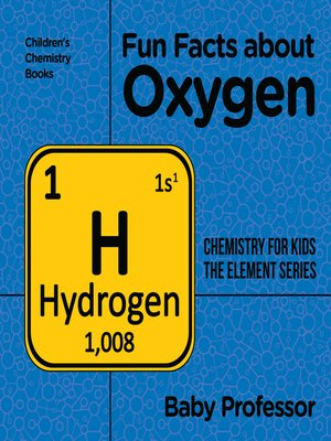 cover image of Fun Facts about Oxygen --Chemistry for Kids the Element Series--Children's Chemistry Books
