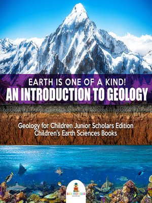 cover image of Earth Is One of a Kind! an Introduction to Geology--Geology for Children Junior Scholars Edition--Children's Earth Sciences Books