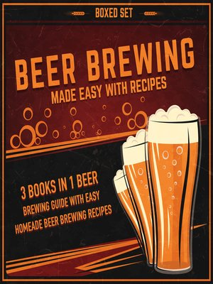 cover image of Beer Brewing Made Easy With Recipes