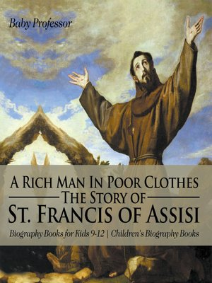 cover image of A Rich Man In Poor Clothes--The Story of St. Francis of Assisi--Biography Books for Kids 9-12--Children's Biography Books