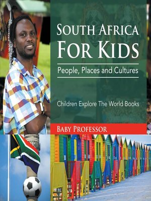 cover image of South Africa For Kids--People, Places and Cultures--Children Explore the World Books