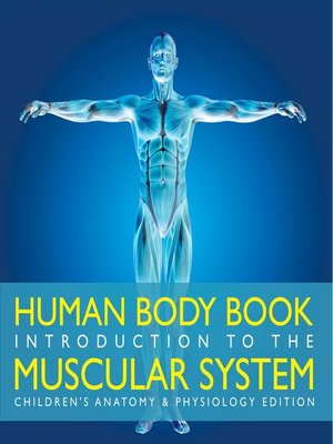 cover image of Human Body Book--Introduction to the Muscular System--Children's Anatomy & Physiology Edition