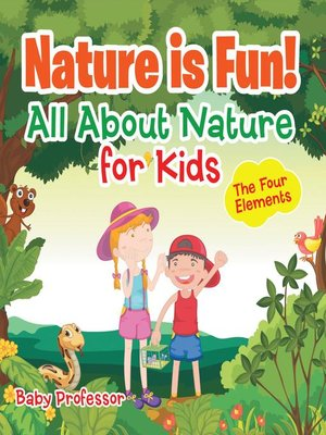 cover image of Nature is Fun! All About Nature for Kids--The Four Elements