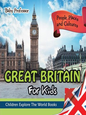 cover image of Great Britain For Kids--People, Places and Cultures--Children Explore the World Books