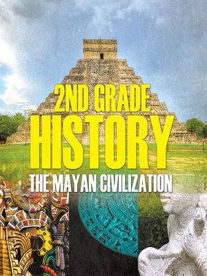 cover image of 2nd Grade History - The Mayan Civilization