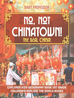 cover image of No, Not Chinatown! The Real China!