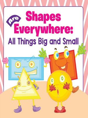 cover image of Shapes Are Everywhere - All Things Big and Small