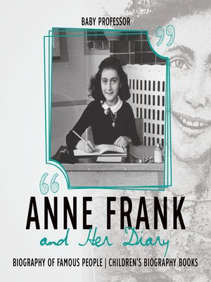 cover image of Anne Frank and Her Diary--Biography of Famous People--Children's Biography Books