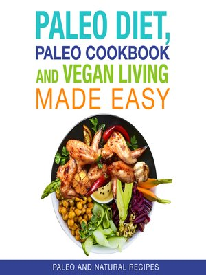 cover image of Paleo Diet, Paleo Cookbook and Vegan Living Made Easy