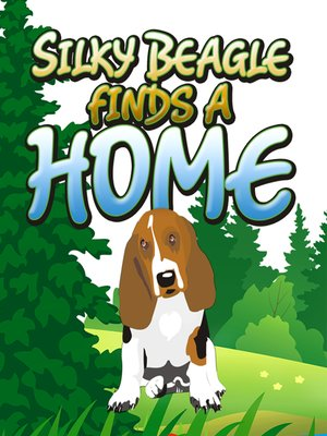 cover image of Silky Beagle finds a Home