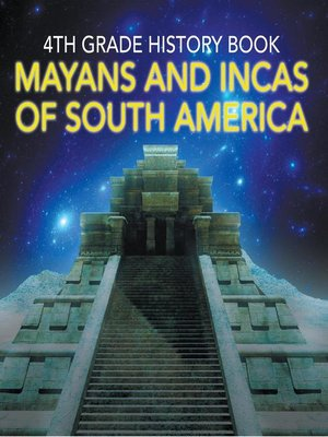 cover image of 4th Grade History Book - Mayas and Incas of South America