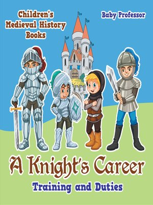 cover image of A Knight's Career--Training and Duties- Children's Medieval History Books