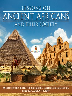 cover image of Lessons on Ancient Africans and Their Society--Ancient History Books for Kids Grade 4 Junior Scholars Edition--Children's Ancient History