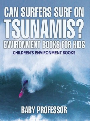cover image of Can Surfers Surf on Tsunamis? Environment Books for Kids--Children's Environment Books