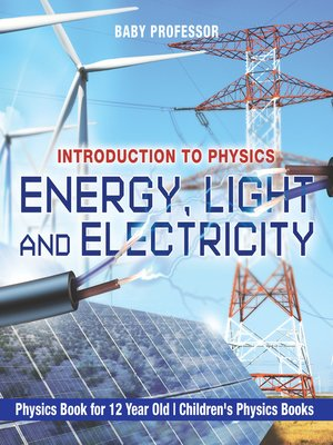 cover image of Energy, Light and Electricity: Introduction to Physics