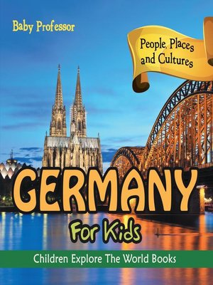 cover image of Germany For Kids--People, Places and Cultures--Children Explore the World Books