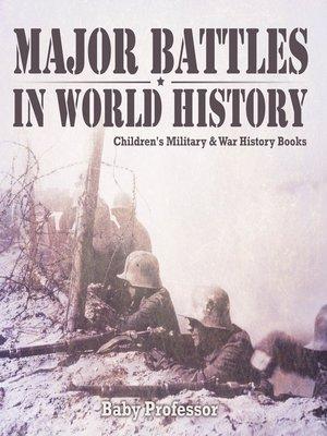 cover image of Major Battles in World History--Children's Military & War History Books