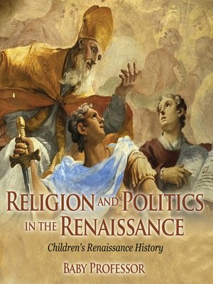 cover image of Religion and Politics in the Renaissance--Children's Renaissance History