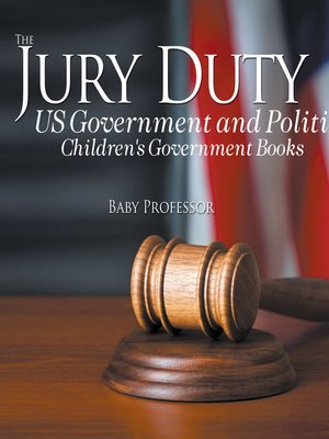 cover image of The Jury Duty--US Government and Politics--Children's Government Books